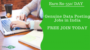 Data Posting Jobs: Genuine Way to Make 550/-Per Day without Investment in India
