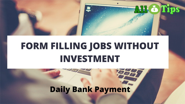 Form-Filling-Jobs-without-Investment-DAILY-PAYMENT Online Form Filling Job In Mobile on