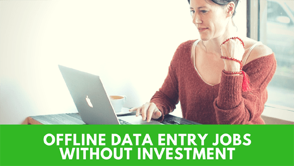 Offline Data Entry Jobs @ ₹-1 Registration Fees 2 Years