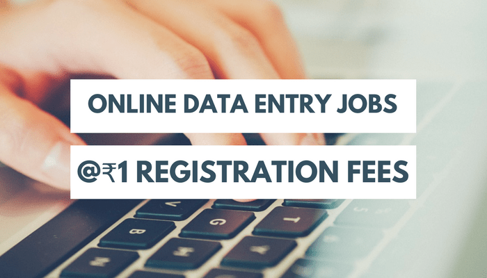 Online Data Entry Jobs- @Rs-1 Registration Fees 2 YR TRAIL