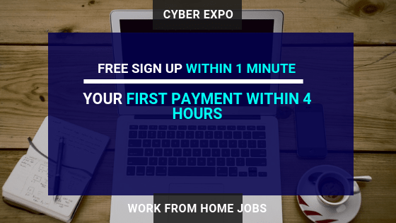 CYBER EXPO Online Work from Home Jobs First Payment within 4 Hours Without Registration Fees